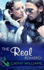The Real Romero (Mills & Boon Modern) 電子書 by Cathy Williams