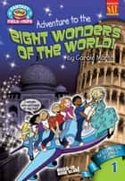 Adventure to the Eight Wonders of the World ebook by Carole Marsh