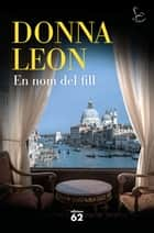 En nom del fill eBook by Donna Leon, Núria Parés Sellarés
