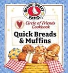 Circle of Friends Cookbook: Quick Breads & Muffin Recipes ebook by Gooseberry Patch