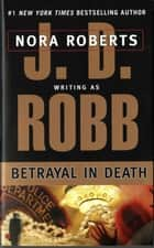 Betrayal in Death ebook by J. D. Robb