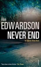 Never End ebook by Åke Edwardson, Laurie Thompson