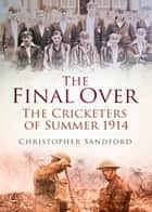 Final Over ebook by Christopher Sandford