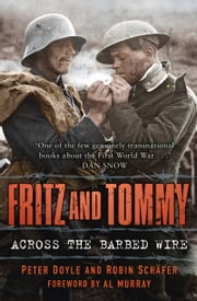 Fritz and Tommy - Across the Barbed Wire ebook by Peter Doyle,Robin Schäfer