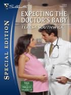 Expecting the Doctor's Baby ebook by Teresa Southwick