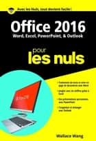 Office 2016 pour les Nuls poche eBook by Wallace WANG