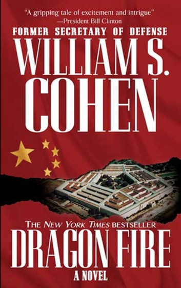 Dragon Fire - A Novel eBook by William S. Cohen