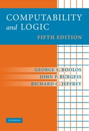 Computability and Logic ebook by George S. Boolos,John P. Burgess,Richard C. Jeffrey