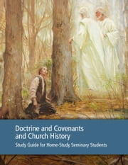 Doctrine and Covenants and Church History Study Guide for Home-Study Seminary Students ebook by The Church of Jesus Christ of Latter-day Saints