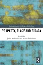 Property, Place and Piracy ebook by James Arvanitakis, Martin Fredriksson