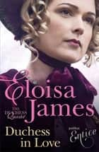 Duchess in Love - Number 1 in series ebook by Eloisa James