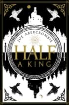 Half a King (Shattered Sea, Book 1) ebook by