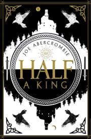 Half a King (Shattered Sea, Book 1) ebook by Joe Abercrombie