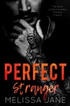 Perfect Stranger - A Los Santos Cartel Story, #2 ebook by Melissa Jane