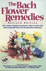 The Bach Flower Remedies ebook by Edward Bach,F. J. Wheeler