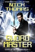 Swordmaster: Gods of New York Book 1 ebook by