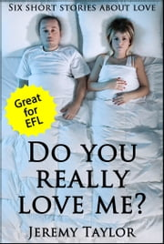 Do You Really Love Me? ebook by Jeremy Taylor