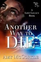Another Way To Die ebook by Amy McCorkle