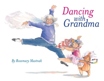 Dancing With Grandma ebook by Rosemary Mastnak