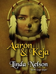 Aaron & Keja: Time Dragon (Orgarlan Saga: Book 1) ebook by Linda Nelson
