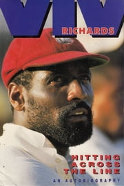 Hitting Across the Line ebook by Viv Richards