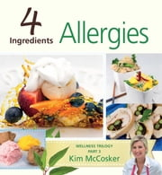 4 Ingredients Allergies ebook by Kim McCosker