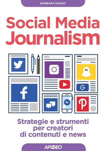 Social Media Journalism - strategie e strumenti per creatori di contenuti e news ebook by Barbara Sgarzi