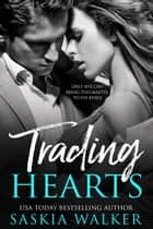 Trading Hearts ebook by Saskia Walker