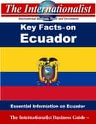Key Facts on Ecuador - Essential Information on Ecuador 電子書 by Patrick W. Nee