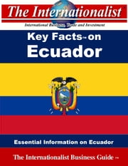 Key Facts on Ecuador - Essential Information on Ecuador ebook by Patrick W. Nee