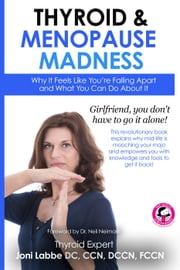 Thyroid & Menopause Madness ebook by Joni Labbe