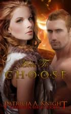 Hers To Choose - Verdantia Series Book 2 ebook by Patricia A. Knight