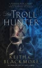 The Troll Hunter ebook by Keith C Blackmore