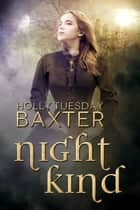NightKind ebook by Holly Tuesday Baxter