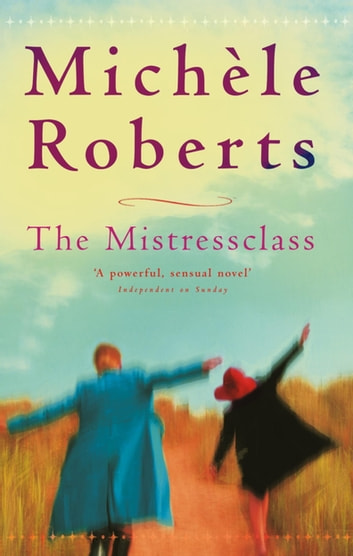 The Mistressclass ebook by Michele Roberts