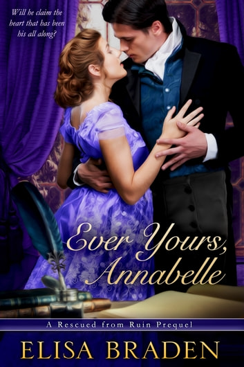 Ever Yours, Annabelle ebook by Elisa Braden