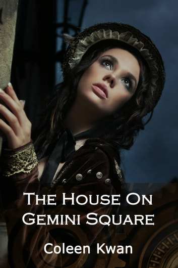 The House on Gemini Square ebook by Coleen Kwan