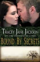 Bound by Secrets ebook by Tracey Jane Jackson