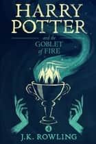 Harry Potter and the Goblet of Fire ebook by J.K. Rowling, Olly Moss