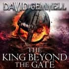 The King Beyond The Gate audiobook by