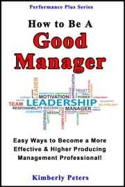 How to Be a Good Manager ebook by Kimberly Peters
