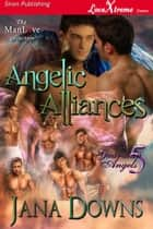 Angelic Alliances ebook by Jana Downs