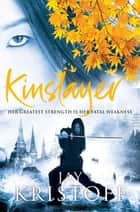 Kinslayer: The Lotus Wars 2 ebook by Jay Kristoff