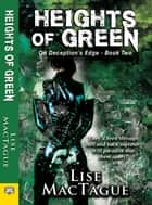 Heights of Green ebook by Lise MacTague