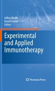 Experimental and Applied Immunotherapy ebook by Jeffrey Medin,Daniel Fowler
