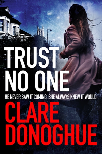 Trust No One: A DI Mike Lockyer Novel 3 ebook by Clare Donoghue