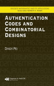 Authentication Codes and Combinatorial Designs ebook by Pei, Dingyi