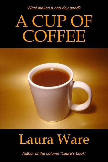 A Cup of Coffee ebook by Laura Ware
