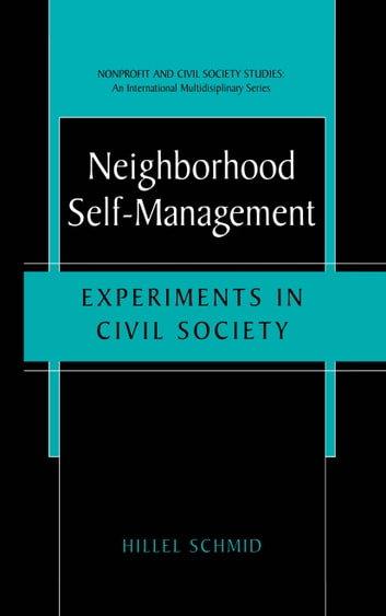 Neighborhood Self-Management - Experiments in Civil Society ebook by Hillel Schmid