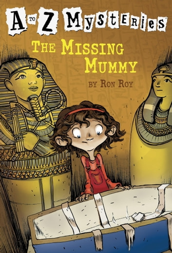 A to Z Mysteries: The Missing Mummy ebook by Ron Roy